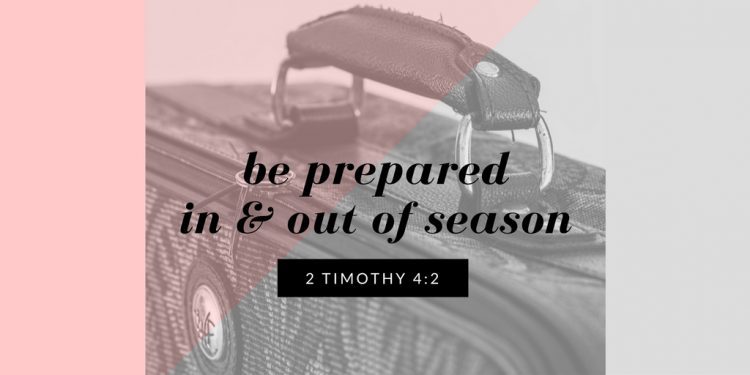 be preparedin & out of season
