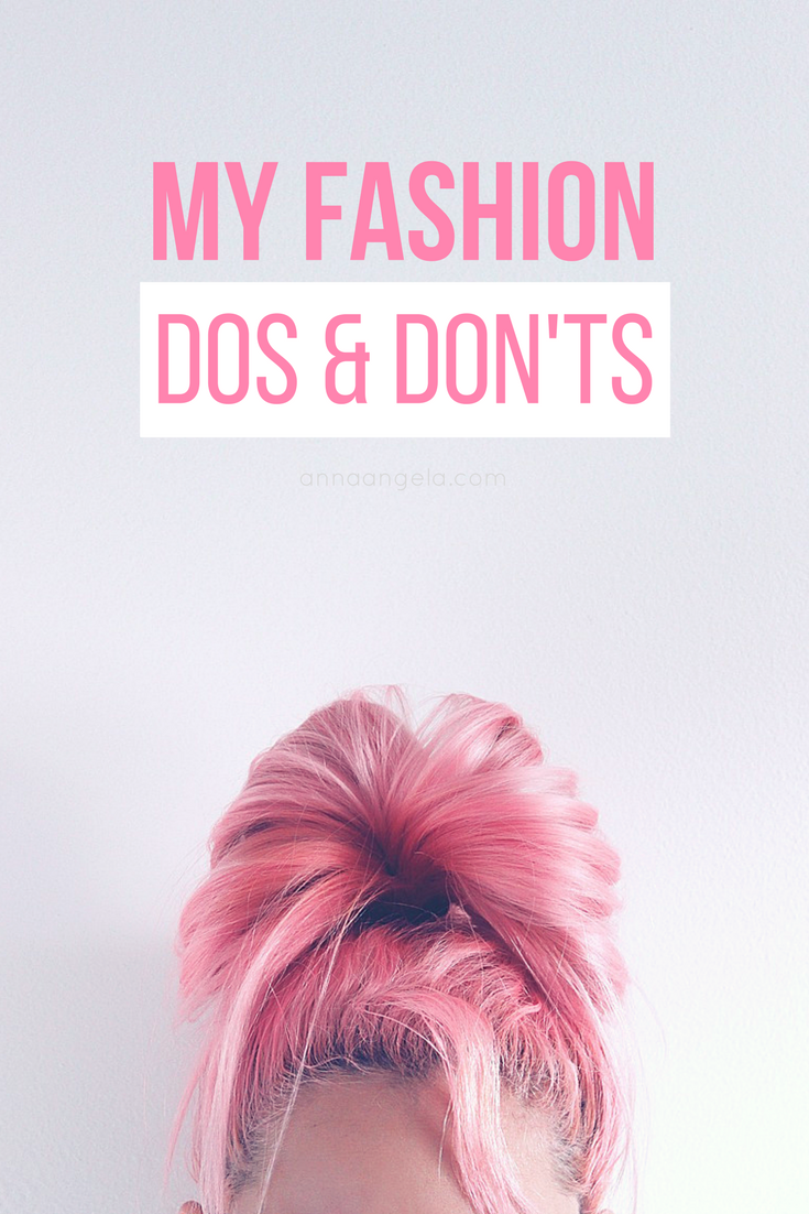 My Fashion Do S And Don Ts Anna Angela
